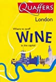 Quaffers London: Where to Quaff Wine in the Capital
