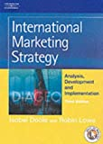 International marketing strategy:analysis- development- and implementation