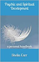 Psychic and Spiritual Development: a personal handbook (English Edition)