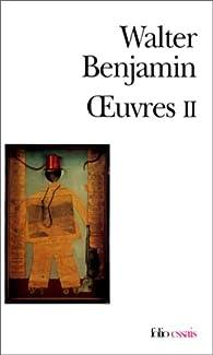 Oeuvres, tome 2 par Walter Benjamin