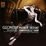 Natalie Dessay : Cleopatra (arias from Giulio Cesare)par Georg Friedrich Haendel