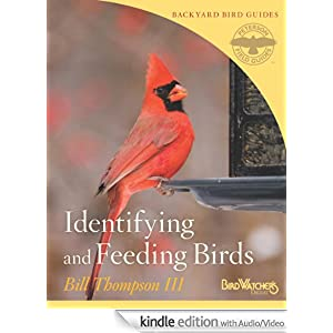 Identifying and Feeding Birds (Peterson Field Guides/Bird Watcher's Digest Backyard Bird Guides) Bill Thompson