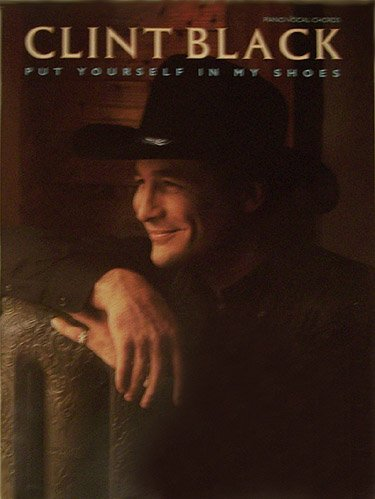 Put Yourself In My Shoes Clint Black Chords