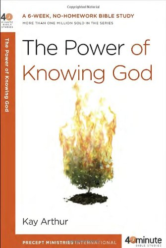The Power of Knowing God (40-Minute Bible Studies), Arthur, Kay