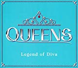 QUEENS~Legend of Diva~