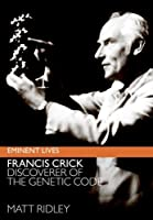 Francis Crick: Discoverer of the Genetic Code (Eminent Lives) (rough edge)