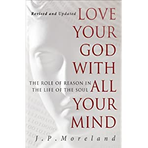 Love Your God With All Your Mind:The Role of Reason in the Life of the Soul