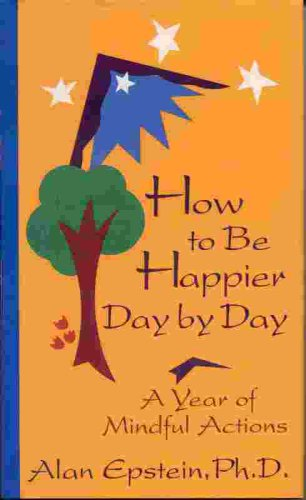 How to Be Happier Day by Day, Alan Epstein