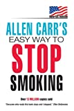 Allen Carrs Easy Way to Stop Smoking: The Easyway To Stop Smoking