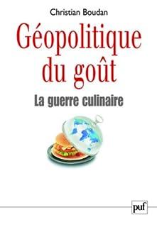 Géopolitique du goût : la guerre culinaire