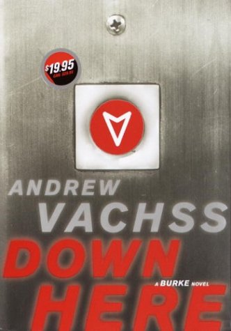 Down Here, Andrew H Vachss,