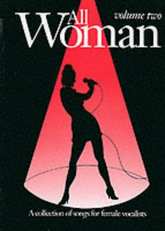 All Woman: v. 2: Collection of Songs for Female Vocalists