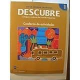DESCUBRE, nivel 1 - Lengua y cultura del mundo hispánico - Student Activities Book (English and Spanish Edition)