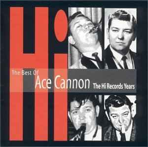 Ace - Best of Ace Cannon - The Hi Records Years - Zortam Music
