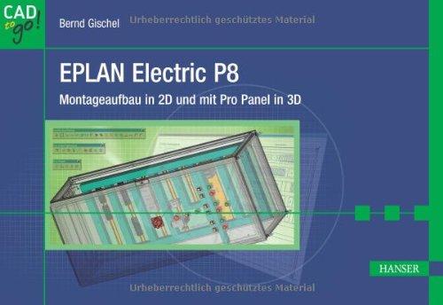 EPLAN Electric P8: Montageaufbau in 2D und mit Pro Panel in 3D Bernd