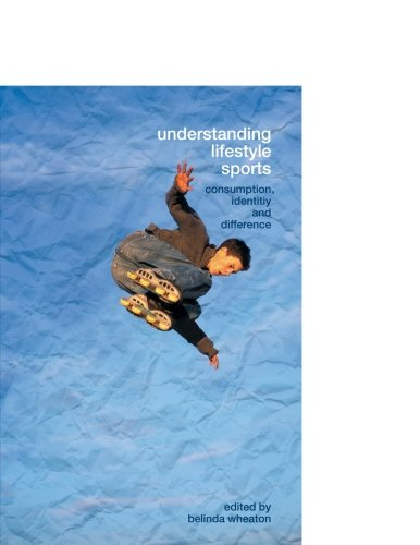 Understanding Lifestyle Sport: Consumption, Identity and Difference (Routledge Critical Studies in Sport)