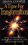 Time for Tansformation: How to Awaken to Your Soul's Purpose and Claim Your Power