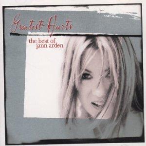 Jann Arden - Greatest Hurts: The Best of Jann Arden - Zortam Music