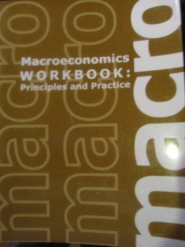 Macroeconomics Workbook: Principles and Practice