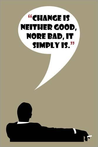 poster-70-x-110-cm-mad-men-don-draper-quote-change-is-neither-good-nore-bad-von-florian-rodarte-hoch