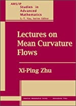 Lectures on Mean Curvature Flows (Ams/Ip Studies in Advanced Mathematics)