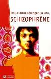 echange, troc Martin Bélanger - Moi, Martin Bélanger, 34 ans, schizophrène