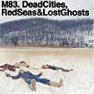 Dead Cities, RedSeas&LostGhosts - Nouvelle version ((inclus 1 CD contenant 4 titres bonus)