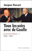 Journal de l'Elysée, tome 1 : Tous les soirs avec de Gaulle (1965-1967)