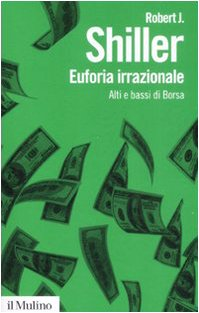 Euforia irrazionale. Alti e bassi di borsa (Biblioteca paperbacks)