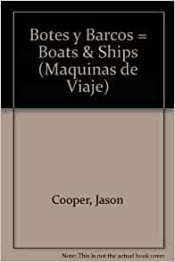 Botes y Barcos = Boats & Ships (Maquinas de Viaje) (Spanish Edition