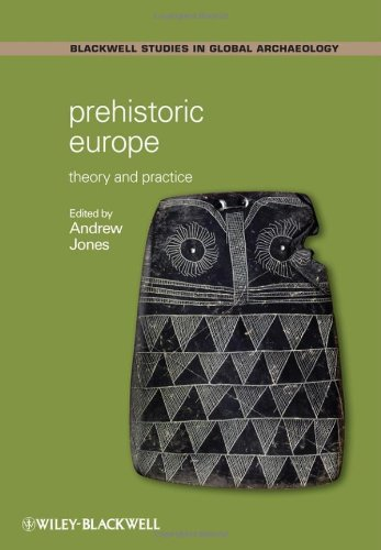 Prehistoric Europe: Theory and Practice