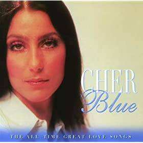 Cher - Blue: The All Time Great Love Songs