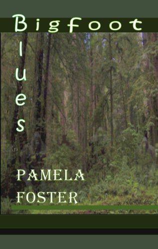 Book: Bigfoot Blues by Pamela Foster
