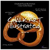 Chalkart illustrated vol.2―food illustration cafe food 栗田貴子著 [単行本]