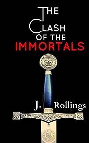 The Clash of the Immortals (The Clash of the Immortals Saga Book 1)