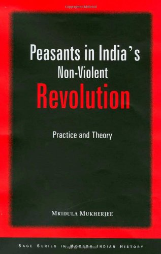 Peasants in India's Non-Violent Revolution (SAGE Series in Modern Indian History) (Pt. 1)