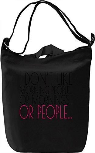 I Don't Like Morning People Slogan Borsa Giornaliera Canvas Canvas Day Bag  100% Premium Cotton Canvas  DTG Printing 