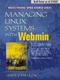 Managing Linux Systems with Webmin: System Administration and Module Development [Paperback] [2003] 1 Ed. Jamie Cameron