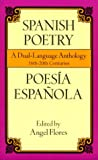 Spanish Poetry: A Dual-Language Anthology 16th-20th Centuries