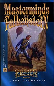 Masterminds of Falkenstein: A Castle Falkenstein Novel by John Dechancie