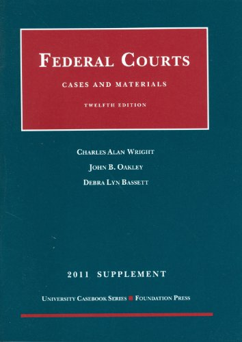 Cases And Materials On Federal Courts, 12Th, 2011 Supplement