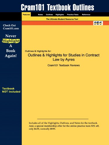 Outlines & Highlights for Ayres and Speidel's Studies in Contract Law, 7th by Ayres