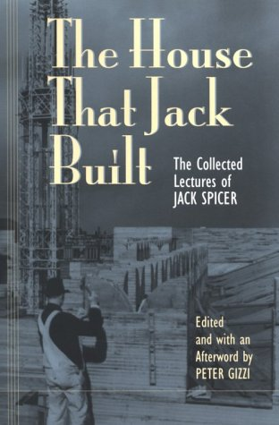 The House That Jack Built: The Collected Lectures of Jack...