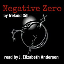 Negative Zero, Volume 1 Audiobook by Ireland Gill Narrated by J. Elizabeth Anderson
