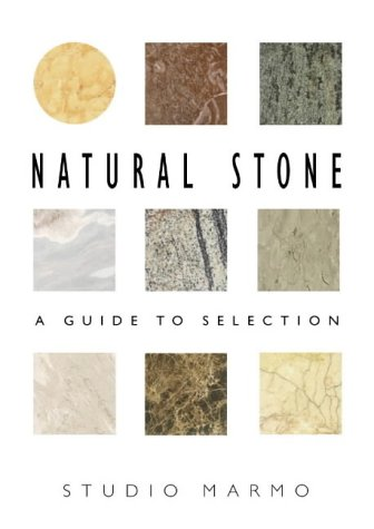 Natural Stone: A Guide to Selection (Norton Books for Architects & Designers)