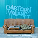 Cartoon Violence Cartoon Violence - Whatever Happened To The Likely Lads?, Inc FREE CD!!