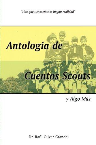 Antologia de Cuentos Scouts: y Algo Mas  [Grande, Dr. Raul Oliver] (Tapa Blanda)