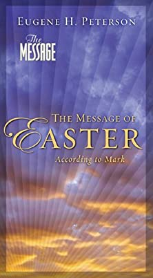 The Message of Easter, According to the Apostle Mark