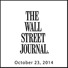 Wall Street Journal Morning Read, October 23, 2014  by The Wall Street Journal Narrated by The Wall Street Journal