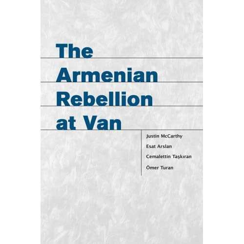 The Armenian Rebellion at Van (Utah Series in Turkish and Islamic Stud) Justin McCarthy